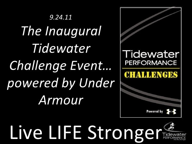 Live LIFE Stronger 9.24.11 The Inaugural Tidewater Challenge Event…powered by Under Armour