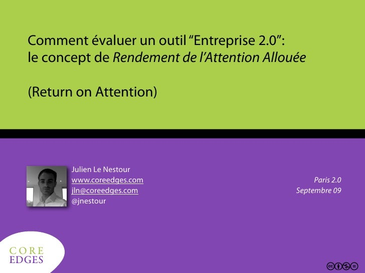 "Comment évaluer un outil ""Entreprise 2.0"":    le concept de Rendement de l'Attention Allouée     (Return on Attention)    ..."