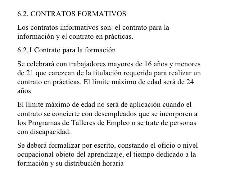 6.2. CONTRATOS FORMATIVOS Los contratos informativos son: el contrato para la información y el contrato en prácticas. 6.2....