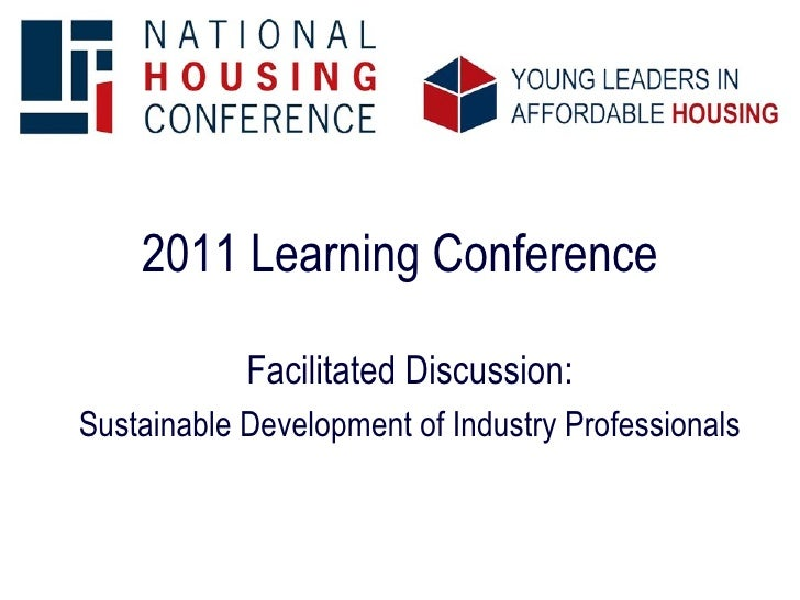 2011 Learning Conference Facilitated Discussion: Sustainable Development of Industry Professionals