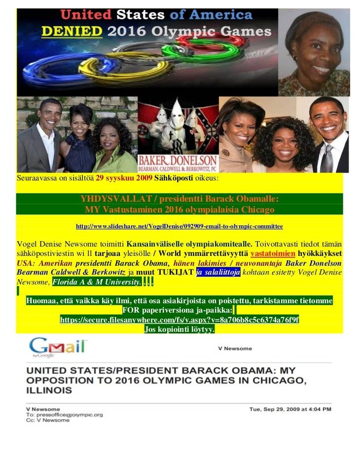 Seuraavassa on sisältöä 29 syyskuu 2009 Sähköposti oikeus:                  YHDYSVALLAT / presidentti Barack Obamalle:    ...