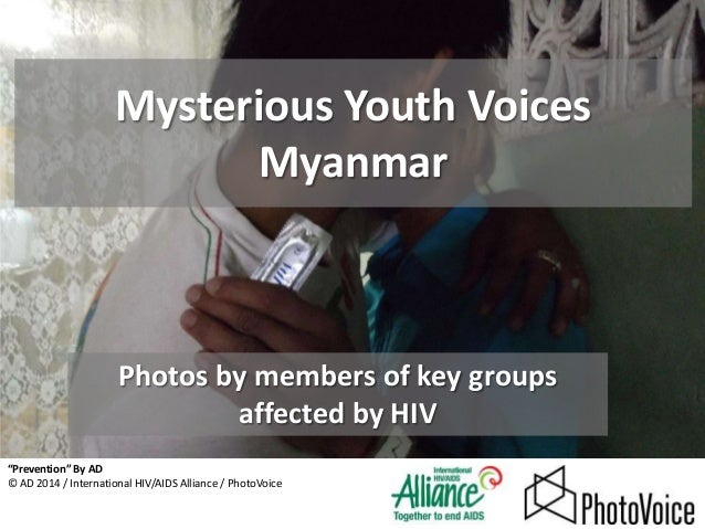 """Mysterious Youth Voices Myanmar  Photos by members of key groups affected by HIV """"Prevention"""" By AD © AD 2014 / Internatio..."""