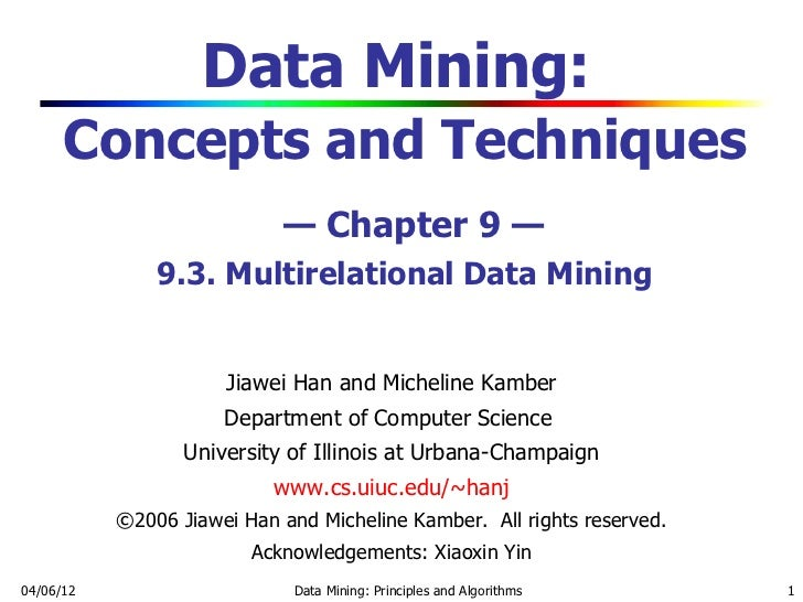 Data Mining:      Concepts and Techniques                            — Chapter 9 —               9.3. Multirelational Data...