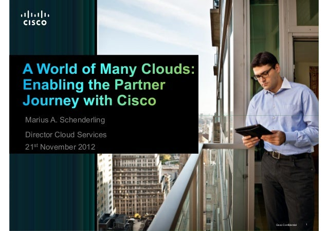 Marius A. Schenderling    Director Cloud Services    21st November 2012© 2012 Cisco and/or its affiliates. All rights rese...