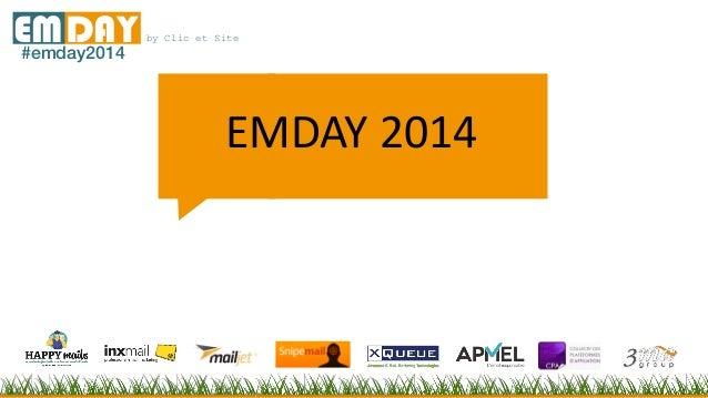 by Clic et SiteEMDAY#emday2014 EMDAY 2014