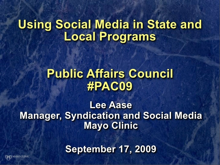Using Social Media in State and        Local Programs        Public Affairs Council             #PAC09              Lee Aa...