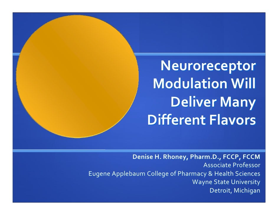 Neuroreceptor                     Modulation Will                        Deliver Many                    Different Flavors...