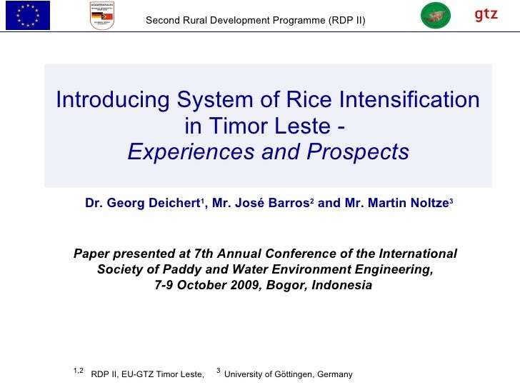 Introducing System of Rice Intensification in Timor Leste -  Experiences and Prospects Dr. Georg Deichert 1 , Mr. José Bar...