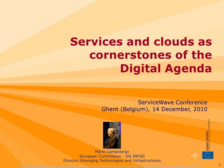 Services and clouds as cornerstones of the <br />Digital Agenda<br />ServiceWave Conference Ghent (Belgium), 14 December, ...