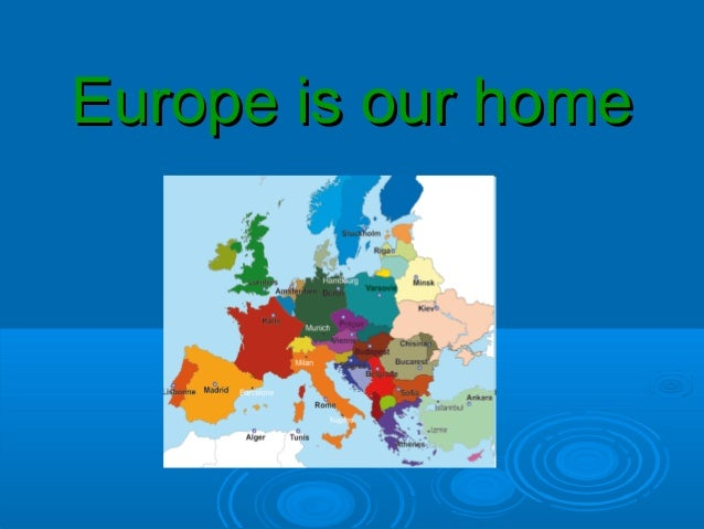 Europe is our home