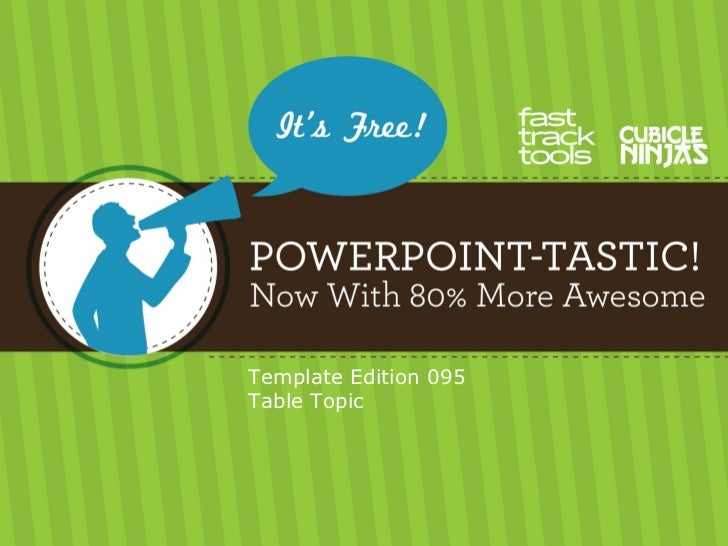 095 PowerPoint-Tastic Template - Table Topic