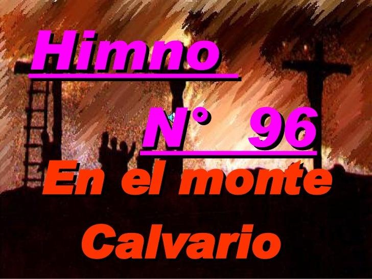 En el monte Calvario  Himno  N°  96