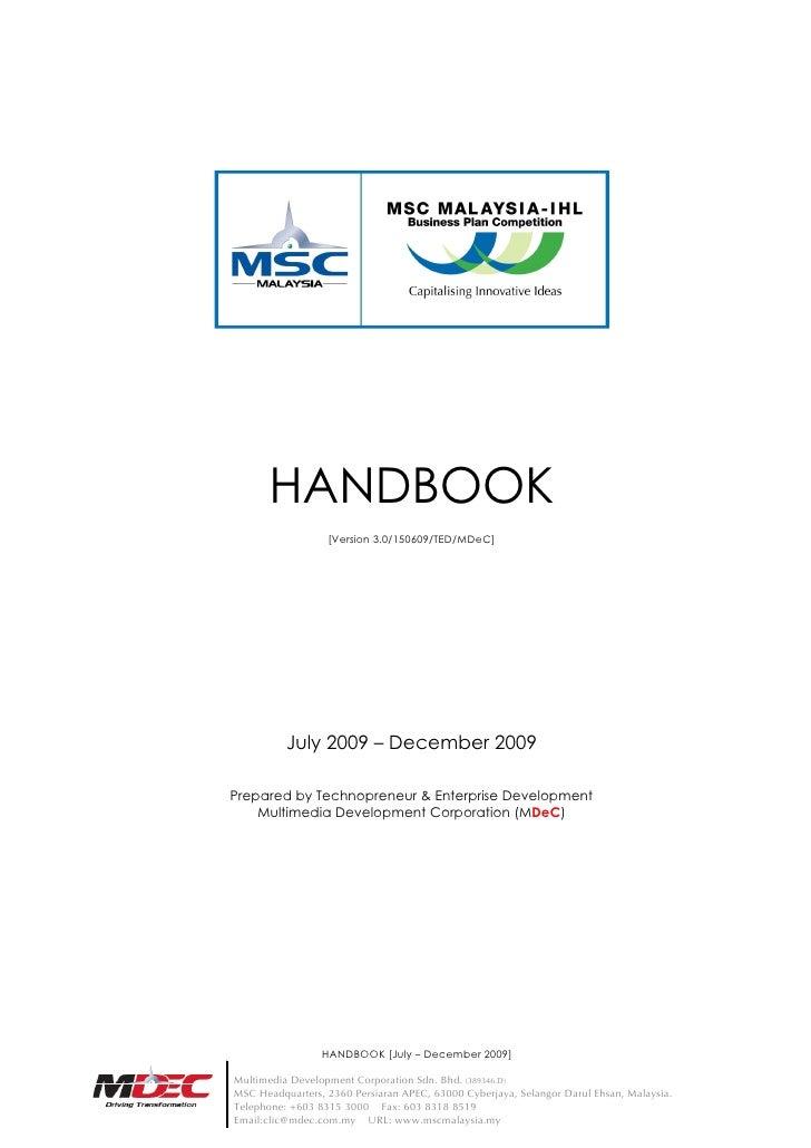 HANDBOOK                   [Version 3.0/150609/TED/MDeC]               July 2009 – December 2009  Prepared by Technopreneu...