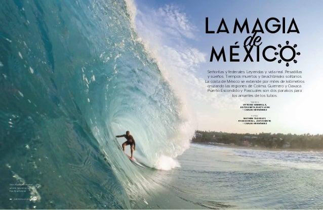 98 — SURFER RULE 2016 SURFER RULE 2016 — 99 MEXICO LAMAGIA de Señoritas y federales. Leyendas y vida real. Pesadillas y su...