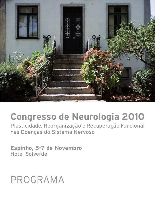 Congresso de Neurologia 2010Plasticidade, Reorganização e Recuperação Funcionalnas Doenças do Sistema NervosoEspinho, 5-7 ...
