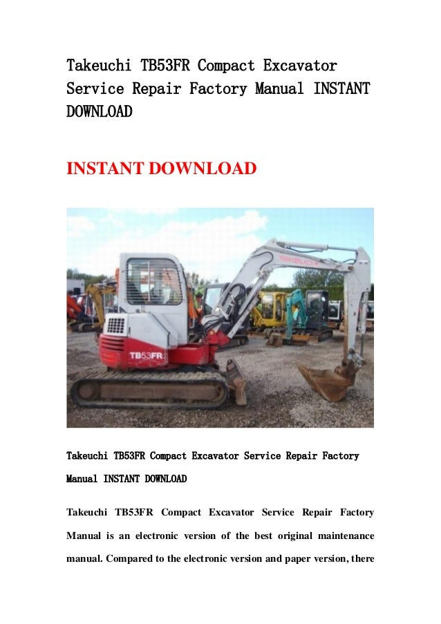 takeuchi tb53fr compact excavator service repair factory. Black Bedroom Furniture Sets. Home Design Ideas