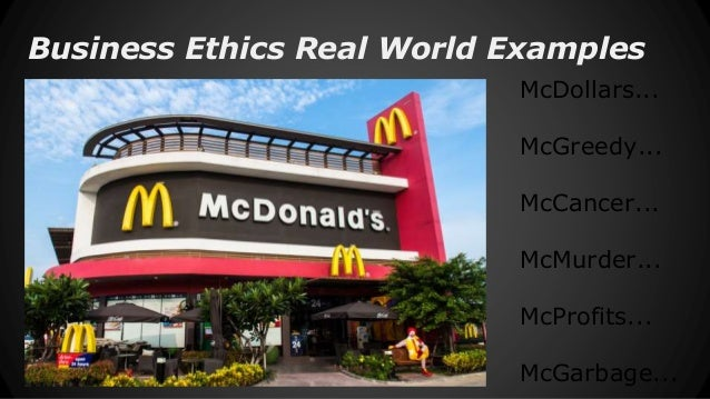 business ethics of mcdonalds Title: business ethics and corporate responsibility: 2000 words this assignment requires you to attempt an analysis of one case study organisation ie mcdonalds (fast food).