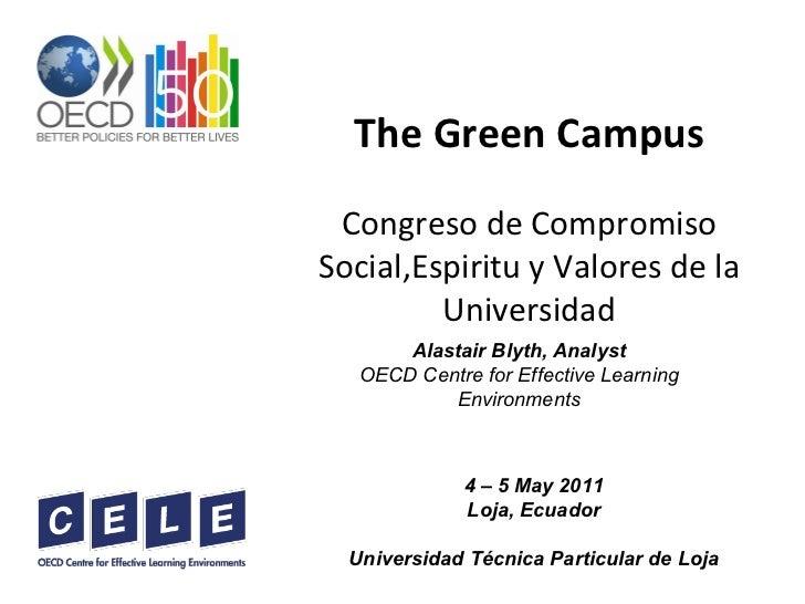 The Green Campus Congreso de Compromiso Social,Espiritu y Valores de la Universidad Alastair Blyth, Analyst OECD Centre fo...
