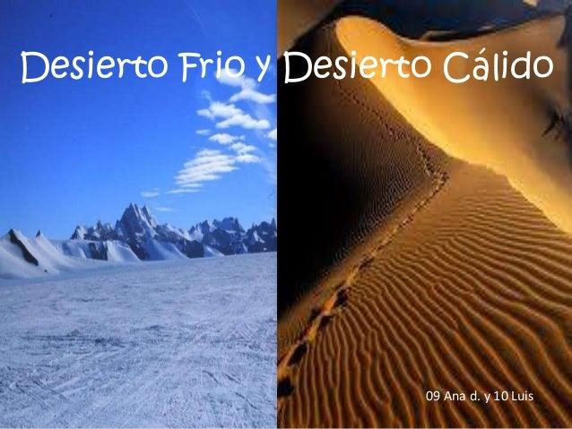 Desierto Frio y Desierto Cálido  09 Ana d. y 10 Luis