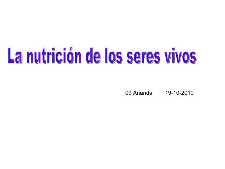 La nutrición de los seres vivos 09 Ananda  19-10-2010