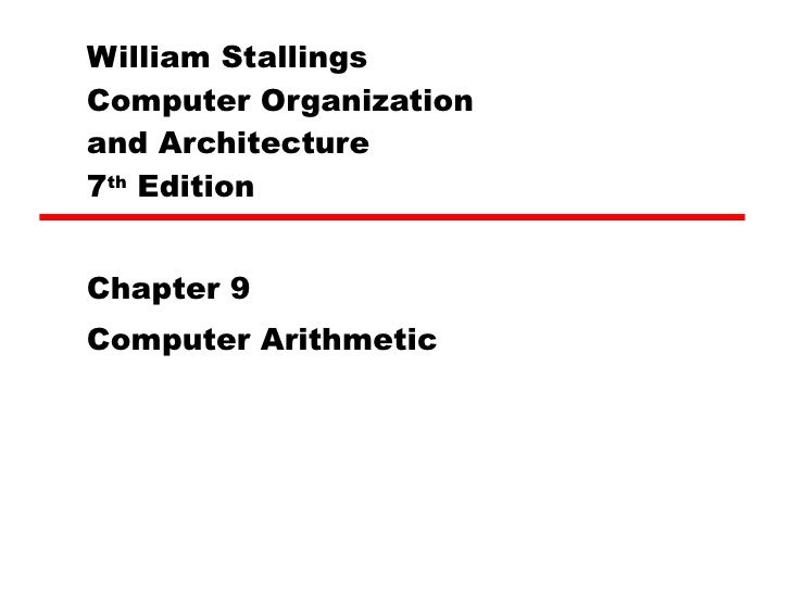 William Stallings  Computer Organization  and Architecture 7 th  Edition Chapter 9 Computer Arithmetic