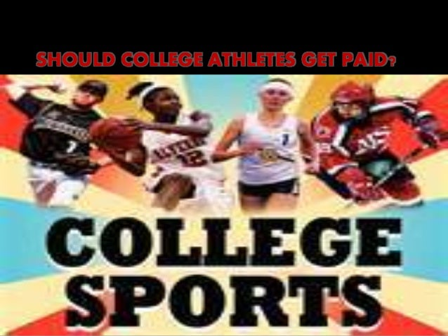 essays on college athletes getting paid Anchor paper – part 2 – level 3 (i believe that college athletes shouldn't get paid) back the arguement to pay college athletes) the essay.