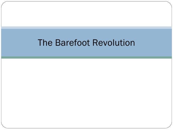 The Barefoot Revolution