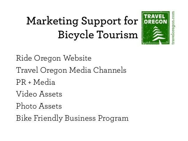 Marketing Support for Bicycle Tourism Ride Oregon Website Travel Oregon Media Channels PR + Media Video Assets Photo Asset...