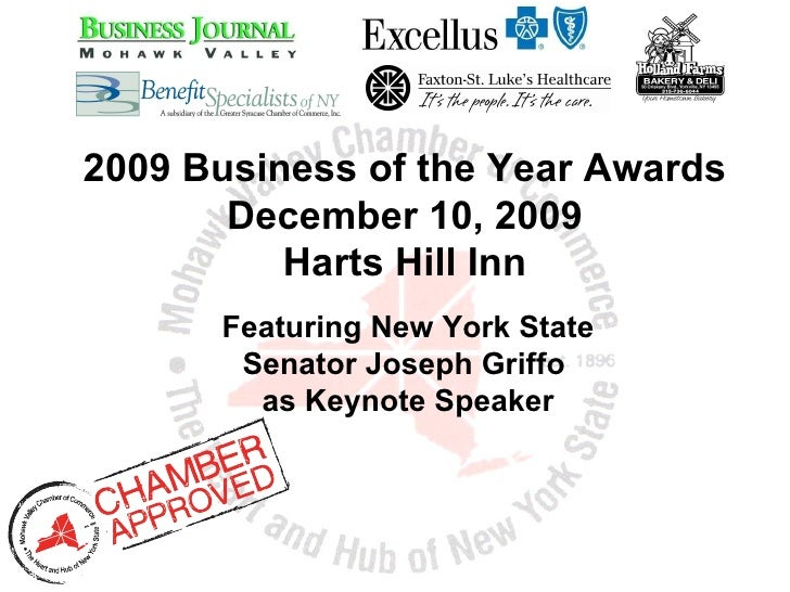 2009 Business of the Year Awards December 10, 2009 Harts Hill Inn Featuring New York State Senator Joseph Griffo  as Keyno...