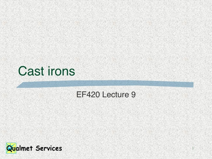 Cast irons EF420 Lecture 9