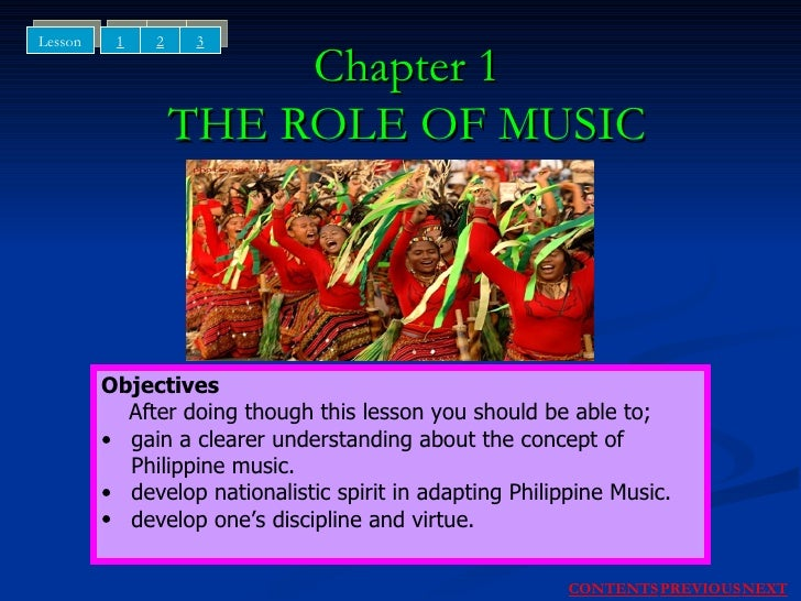 Chapter 1 THE ROLE OF MUSIC <ul><li>Objectives </li></ul><ul><li>After doing though this lesson you should be able to;  </...