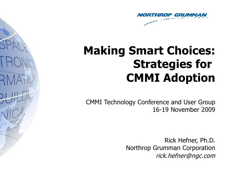 Making Smart Choices: Strategies for  CMMI Adoption CMMI Technology Conference and User Group 16-19 November 2009 Rick Hef...