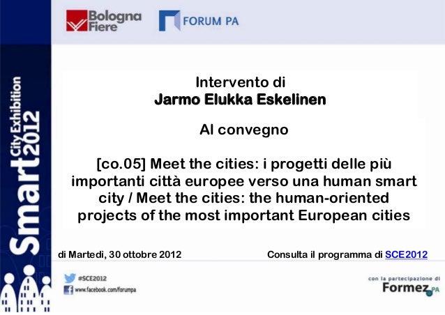 Intervento di                     Jarmo Elukka Eskelinen                              Al convegno     [co.05] Meet the cit...