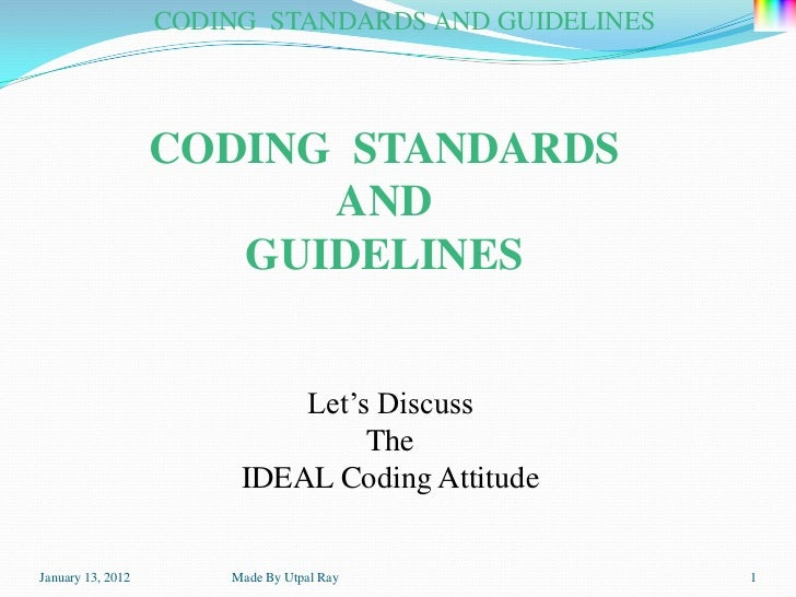 CODING STANDARDS AND GUIDELINES                   CODING STANDARDS                         AND                      GUIDEL...