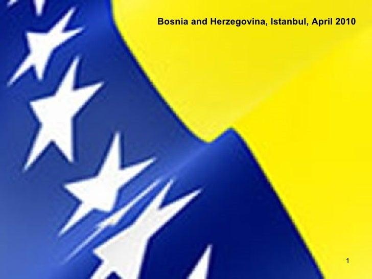 Bosnia and Herzegovina, Istanbul April 2010 Bosnia and Herzegovina, Istanbul, April 2010