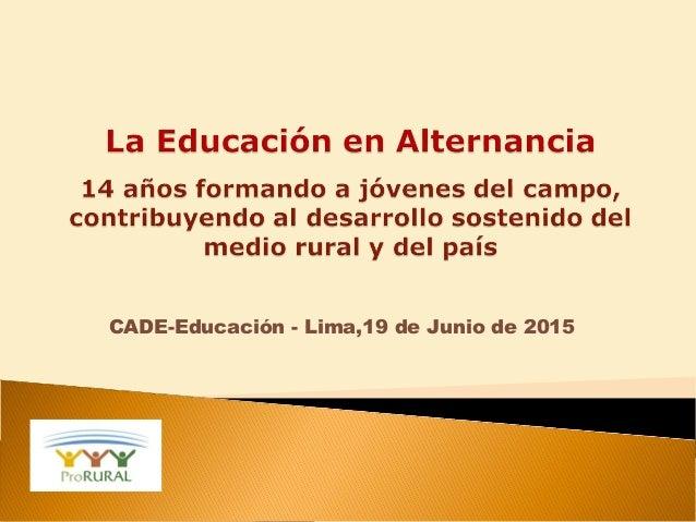 CADE-Educación - Lima,19 de Junio de 2015