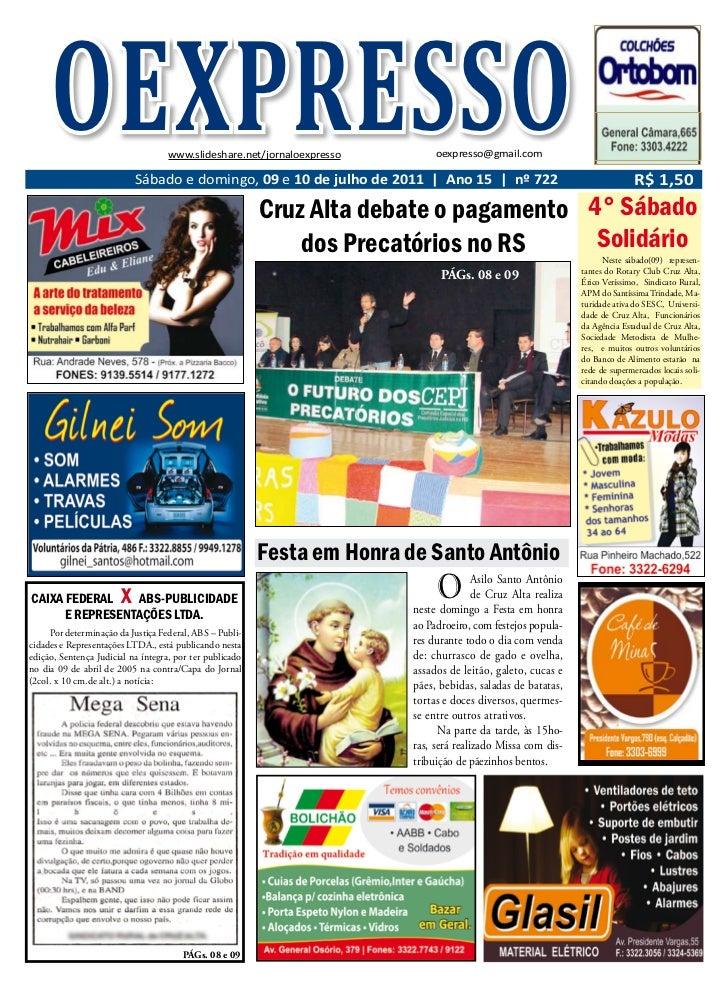 OEXPRESSO                      www.slideshare.net/jornaloexpresso        oexpresso@gmail.com                           Sáb...
