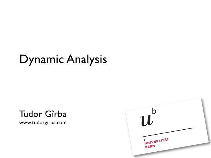 Dynamic Analysis    Tudor Gîrba www.tudorgirba.com
