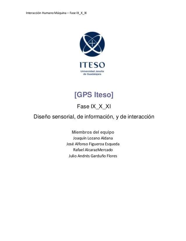 Interacción Humano Máquina – Fase IX_X_XI                                [GPS Iteso]                                  Fase...