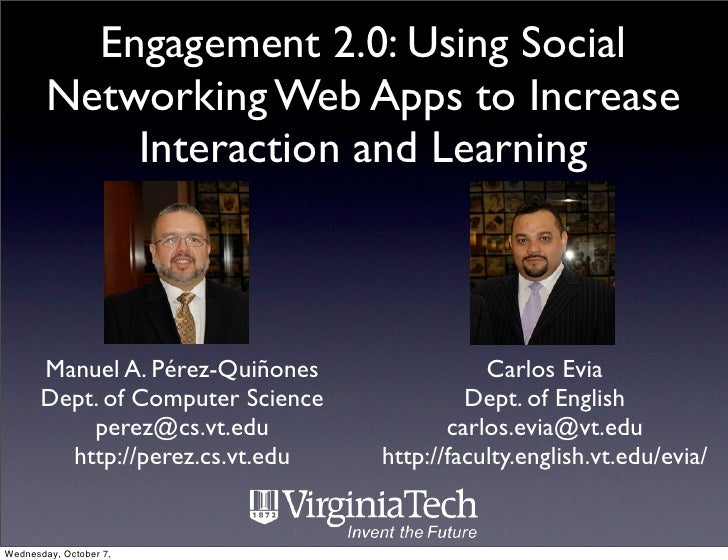 Engagement 2.0: Using Social         Networking Web Apps to Increase             Interaction and Learning           Manuel...