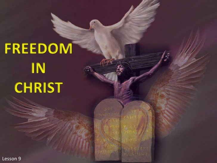 FREEDOM<br />IN<br />CHRIST<br />Lesson 9<br />
