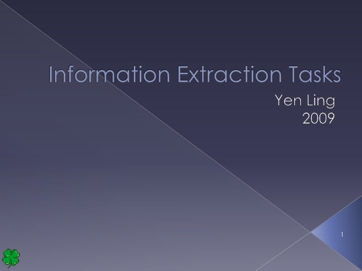 Information Extraction Tasks<br />Yen Ling<br />2009<br />1<br />