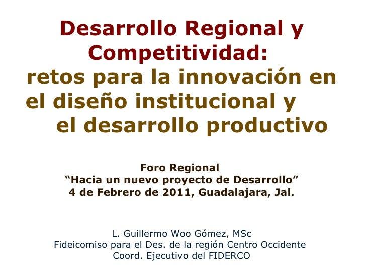 Desarrollo Regional y Competitividad:  retos para la innovación en el diseño institucional y  el desarrollo productivo For...