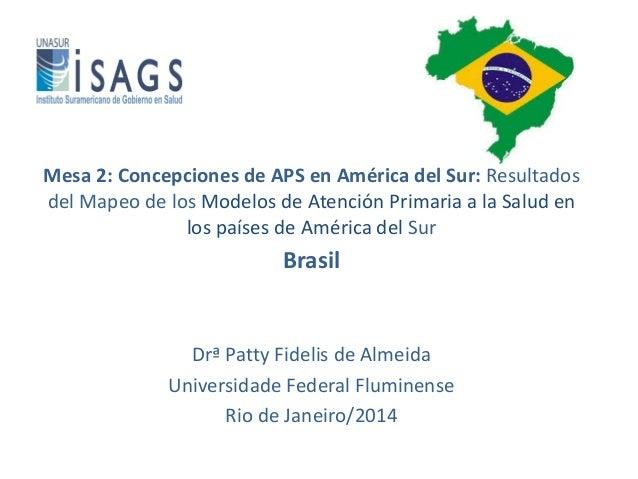 Mesa 2: Concepciones de APS en América del Sur: Resultados del Mapeo de los Modelos de Atención Primaria a la Salud en los...