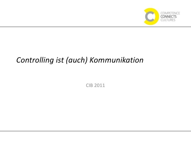 Controlling ist (auch) Kommunikation CIB 2011