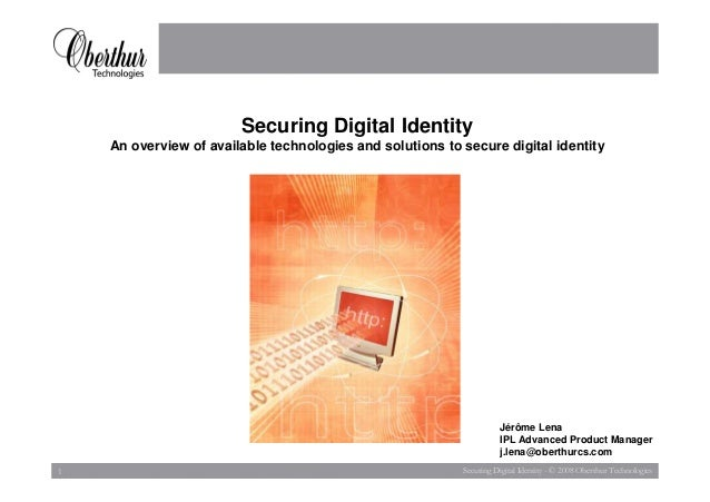 Securing Digital Identity    An overview of available technologies and solutions to secure digital identity               ...