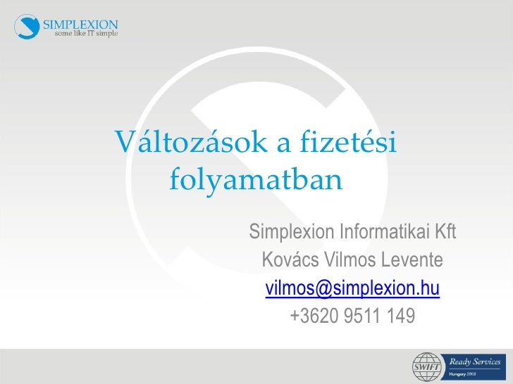 V{ltoz{sok a fizetési     folyamatban          Simplexion Informatikai Kft           Kovács Vilmos Levente            vilm...