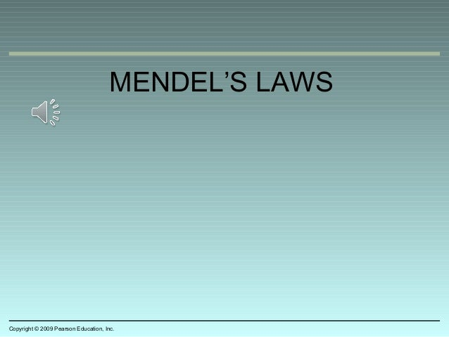 MENDEL'S LAWS Copyright © 2009 Pearson Education, Inc.