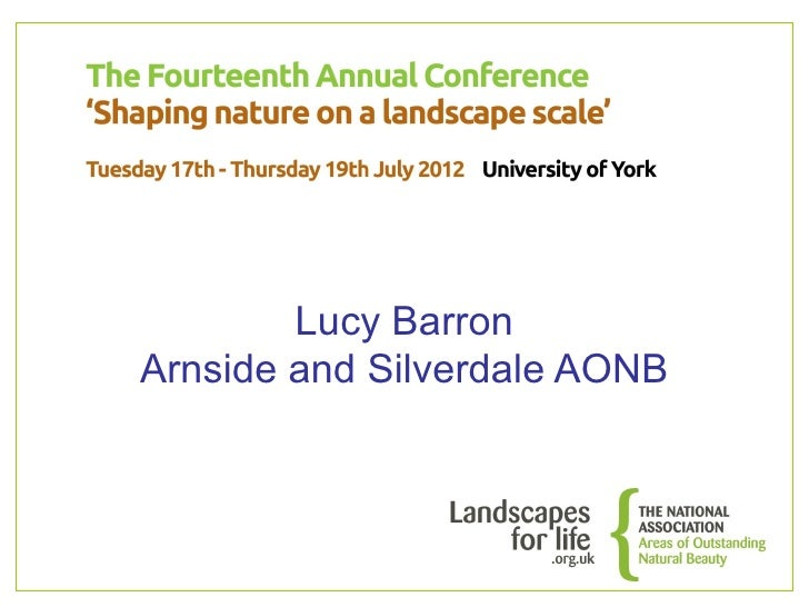 09 - NAAONB Conference 2012 - Lucy Barron, Arnside and Silverdale AONB