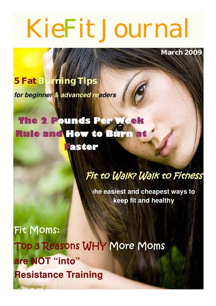 KieFit Journal                                               March 2009    5 Fat Burning Tips for beginner & advanced read...
